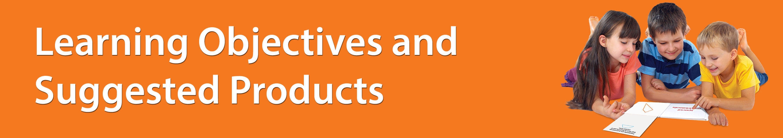 Learning Objectives and Suggested Products