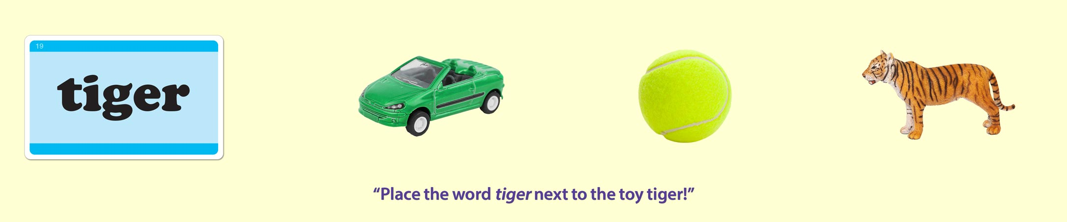 Animal and Object Game: Match a Word to the Correct Object. Place the word tiger next to the toy tiger!