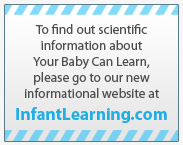 Go to infantlearning.com for scientific information
